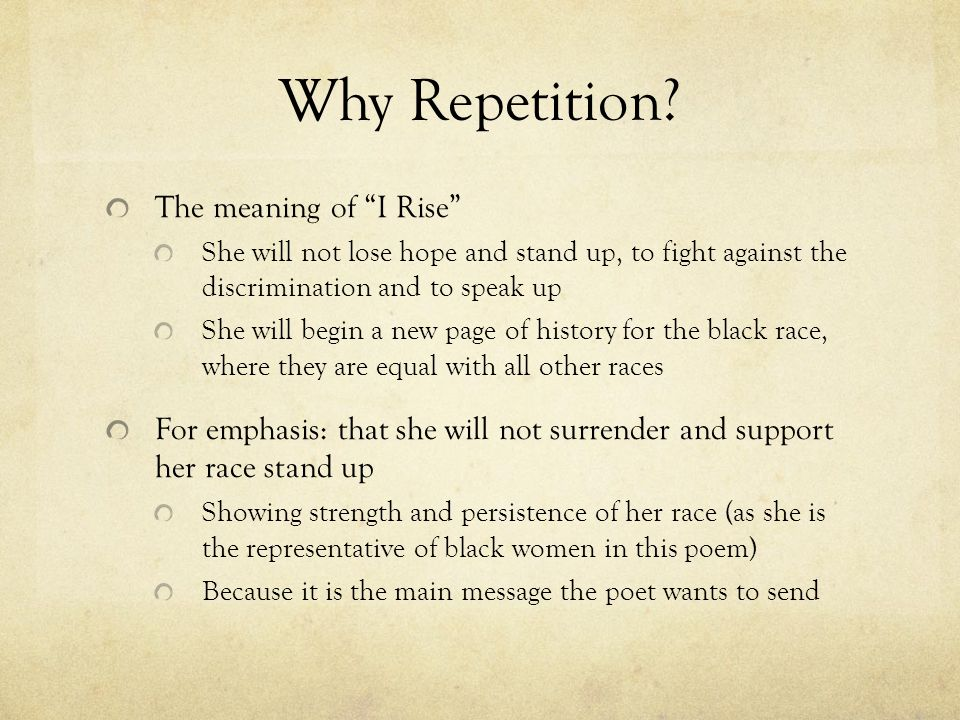 Why Repetition The meaning of I Rise