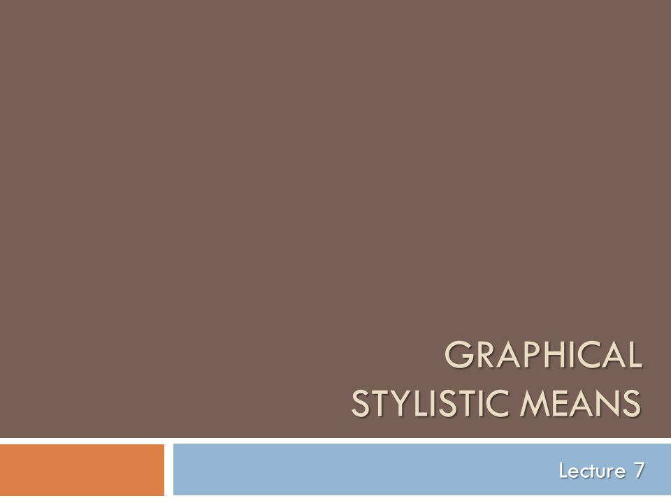 Graphical stylistic means