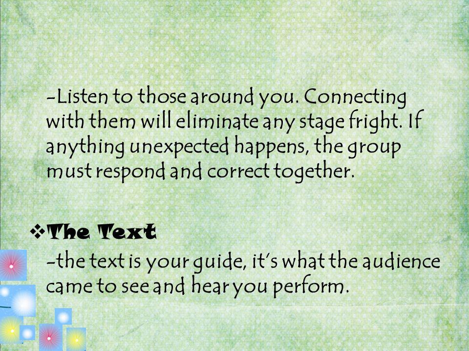 -Listen to those around you