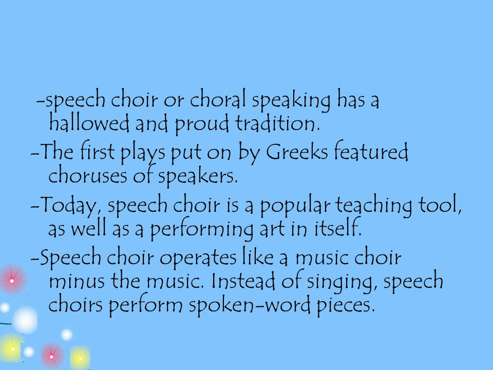 -speech choir or choral speaking has a hallowed and proud tradition