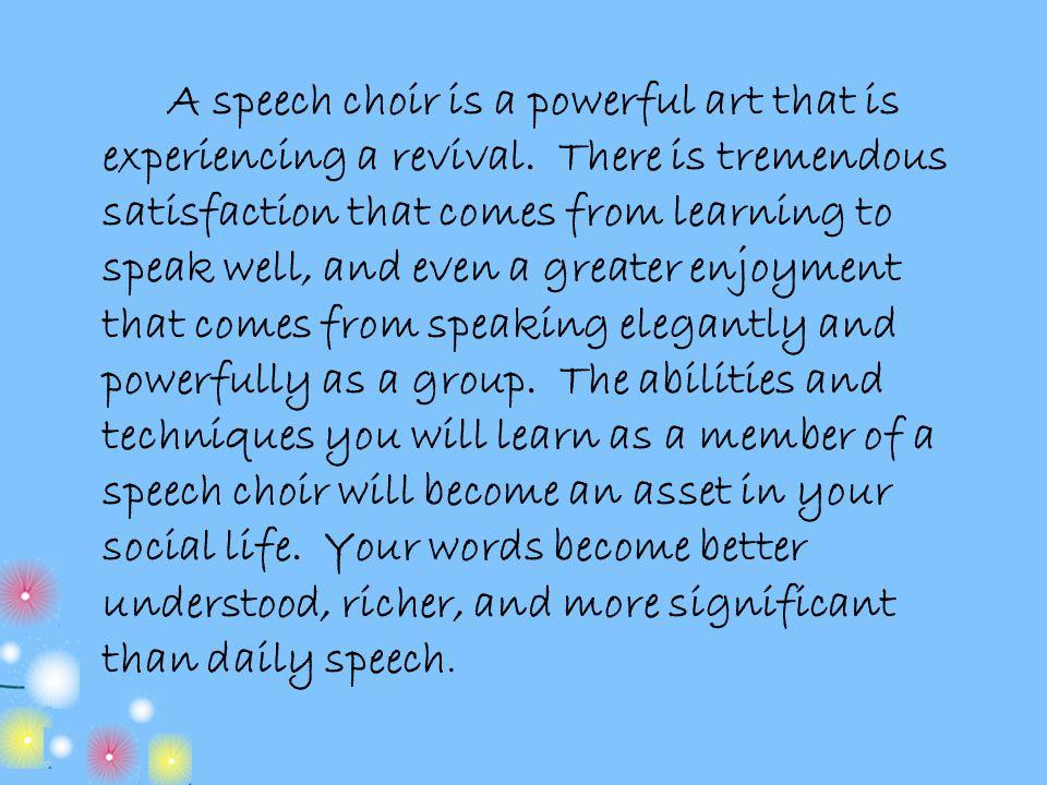 A speech choir is a powerful art that is experiencing a revival