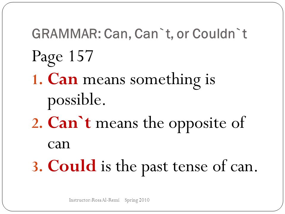 GRAMMAR: Can, Can`t, or Couldn`t