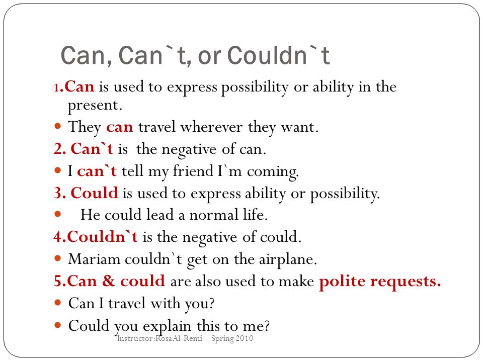 Can, Can`t, or Couldn`t They can travel wherever they want.