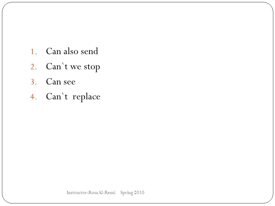 Can also send Can`t we stop Can see Can`t replace