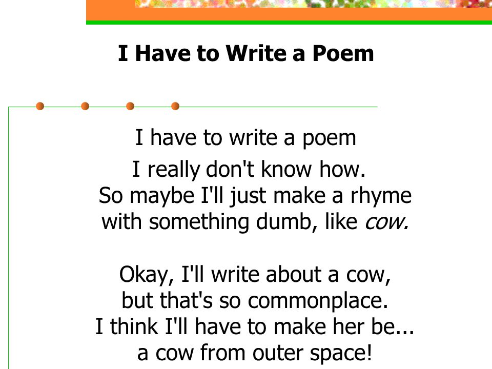 how to write a rhyming poem Rhyme examples  in poetry, rhyme scheme refers to the pattern of rhyming  words at the ends of the  rhyme is used to give the poem a rhythm and  cadence.