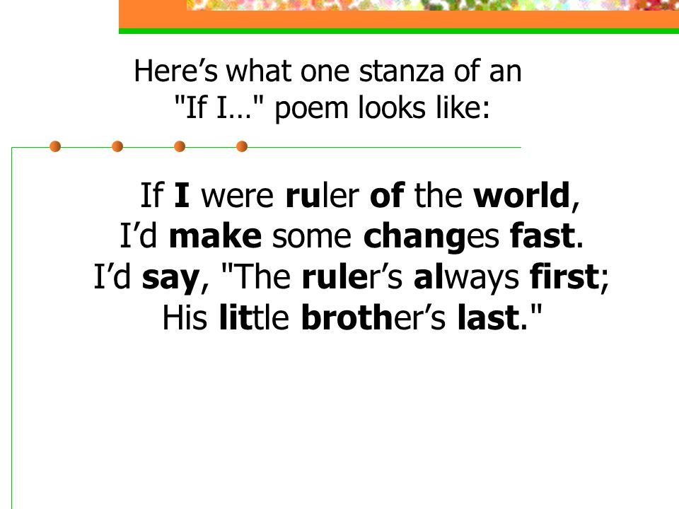 Here's what one stanza of an If I… poem looks like:
