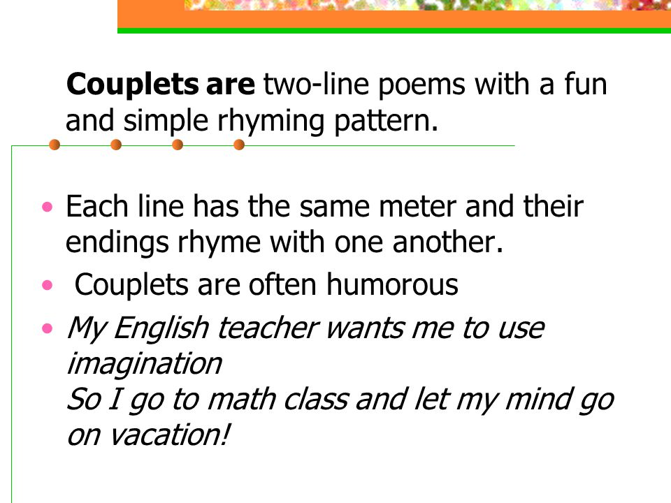 Couplets are two-line poems with a fun and simple rhyming pattern.
