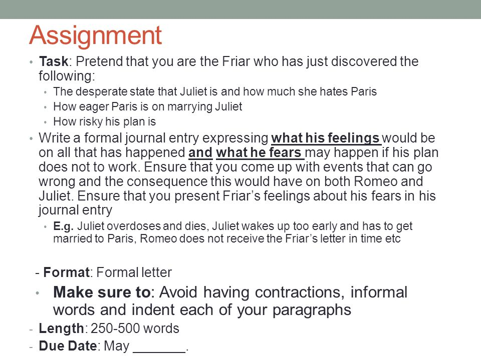 Assignment Task: Pretend that you are the Friar who has just discovered the following:
