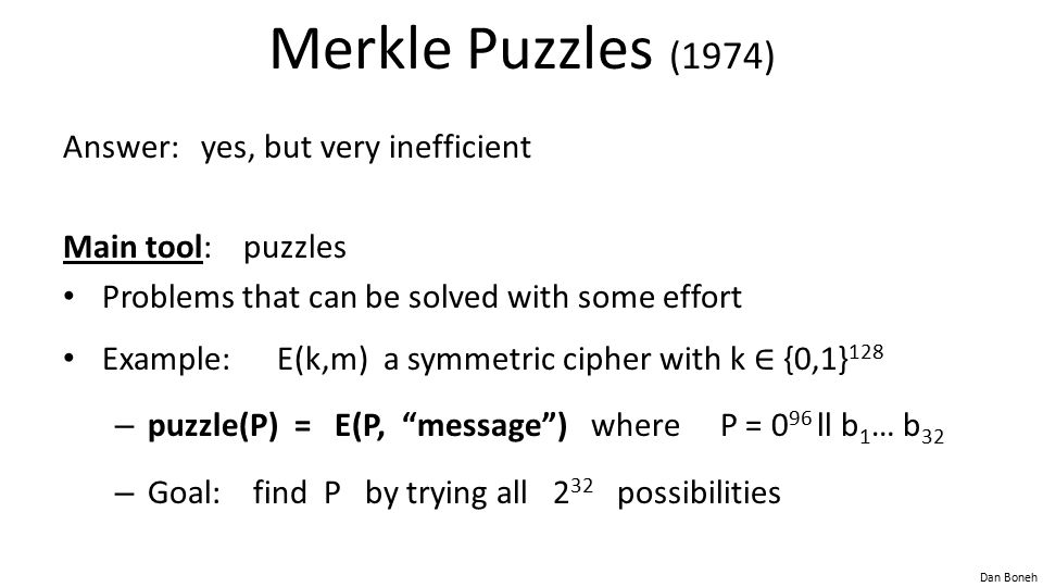 Merkle Puzzles (1974) Answer: yes, but very inefficient