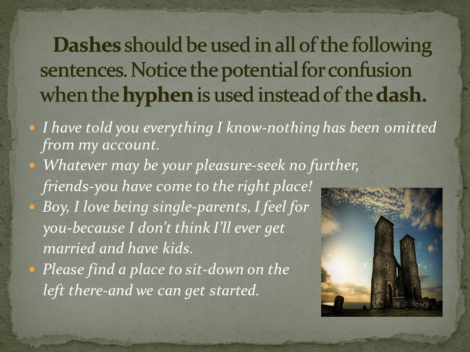 Dashes should be used in all of the following sentences