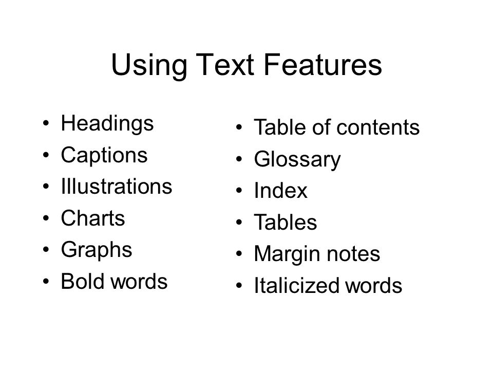 Using Text Features Headings Table of contents Captions Glossary