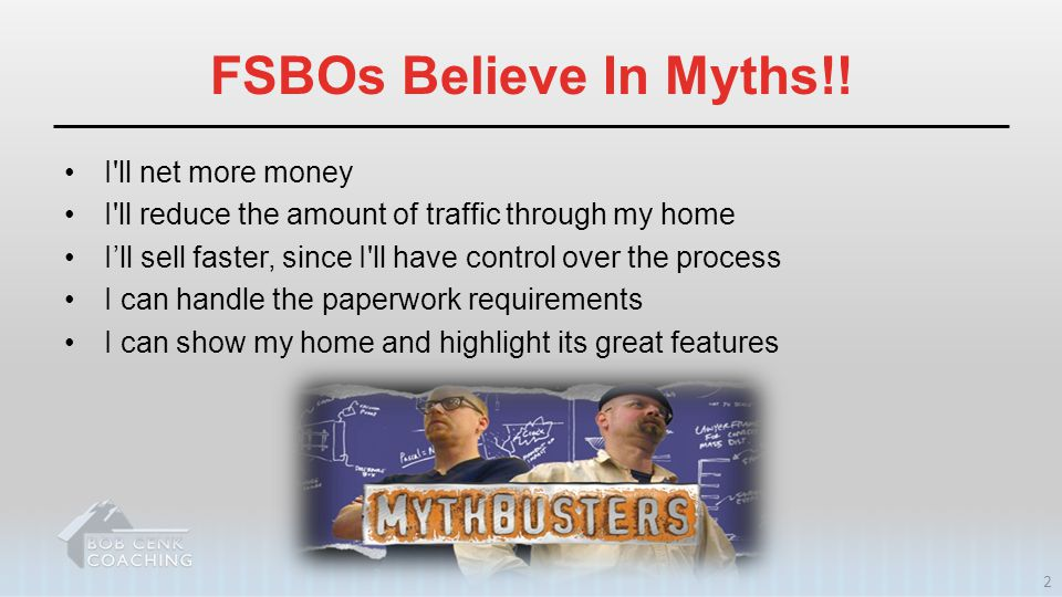FSBOs Believe In Myths!! I ll net more money