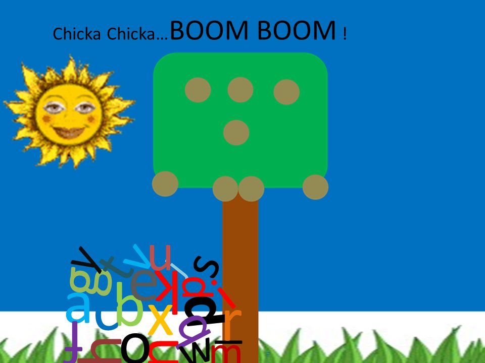 Chicka Chicka…BOOM BOOM !