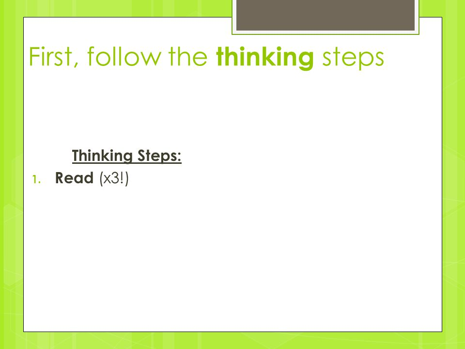 First, follow the thinking steps