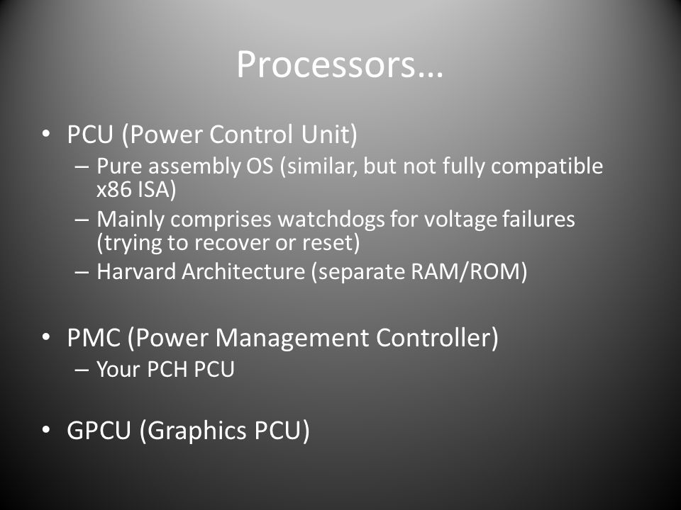 Processors… PCU (Power Control Unit) PMC (Power Management Controller)