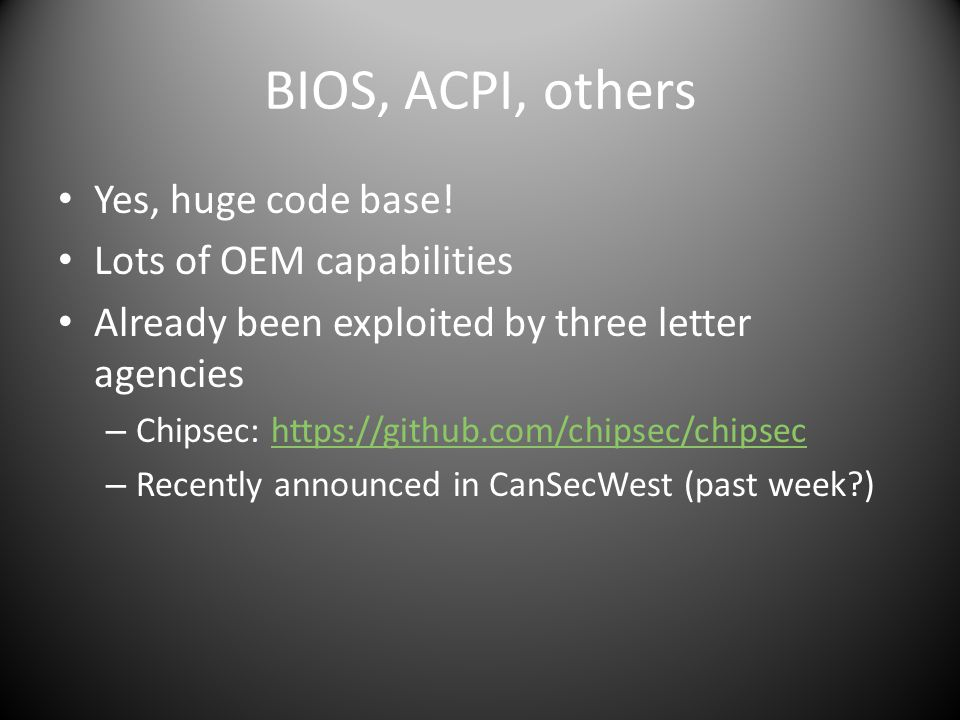 BIOS, ACPI, others Yes, huge code base! Lots of OEM capabilities