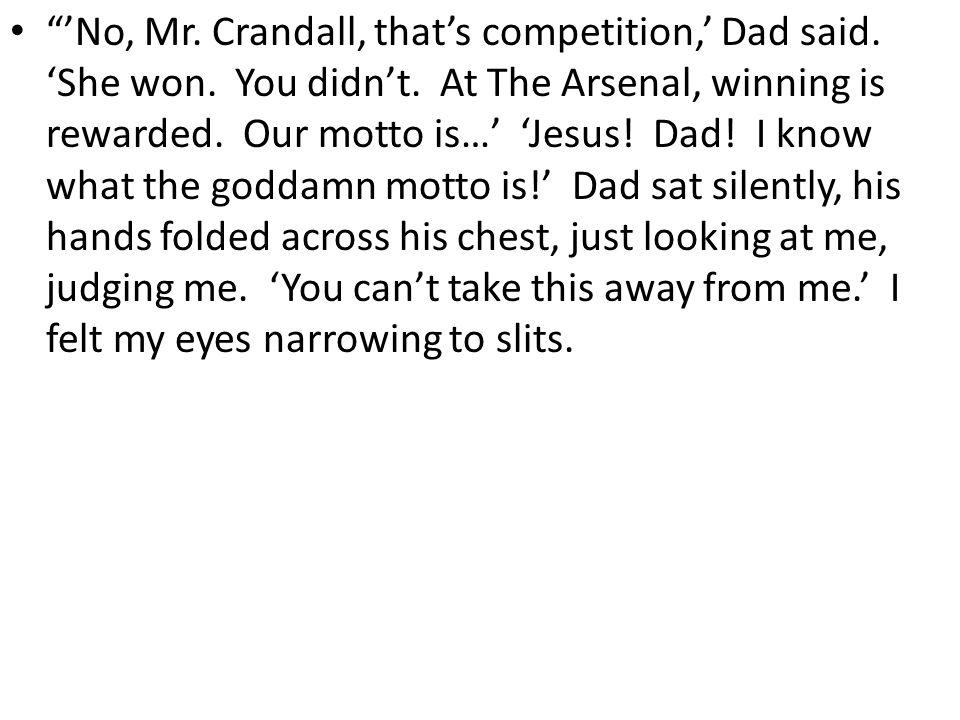 'No, Mr. Crandall, that's competition,' Dad said.
