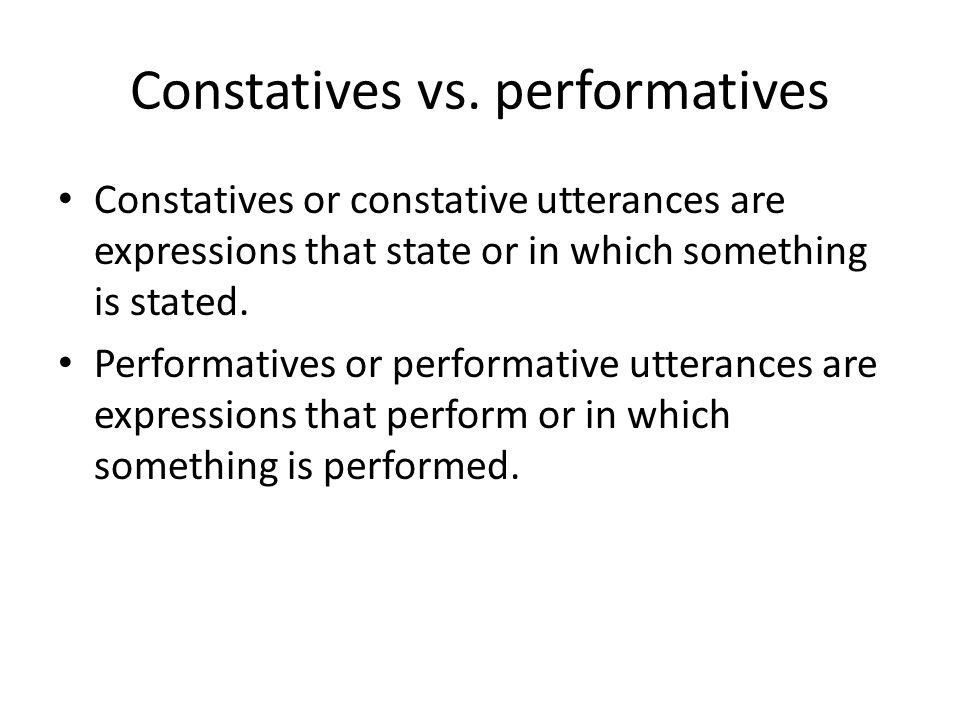 Constatives vs. performatives