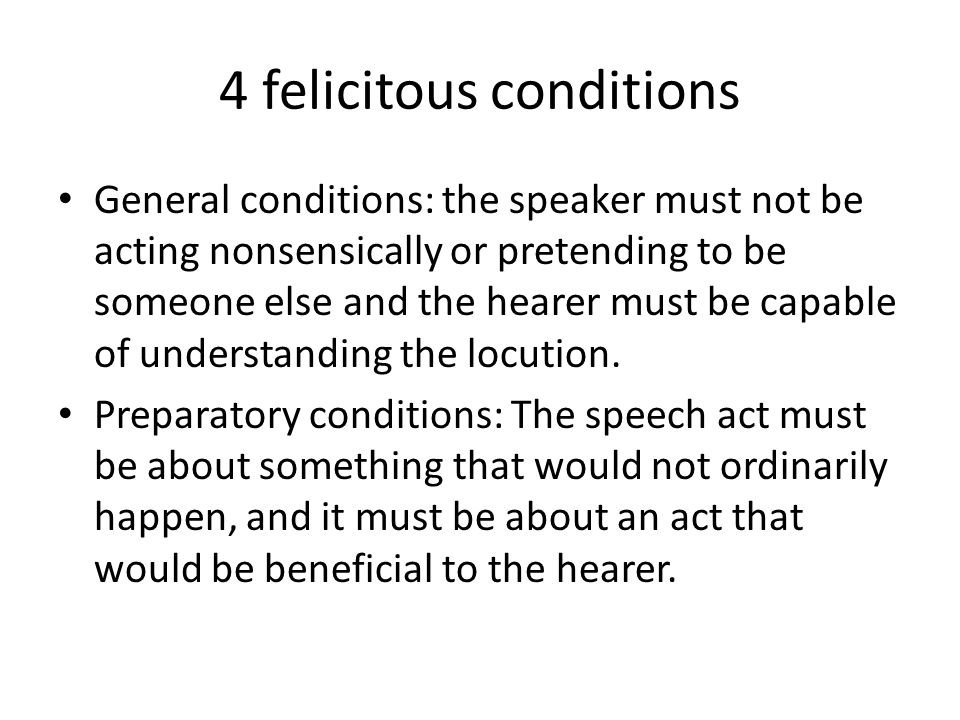 4 felicitous conditions