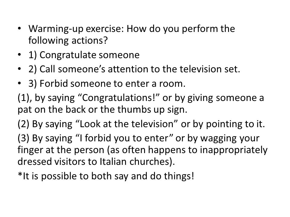 Warming-up exercise: How do you perform the following actions