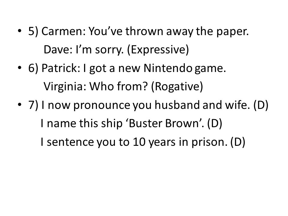 5) Carmen: You've thrown away the paper.