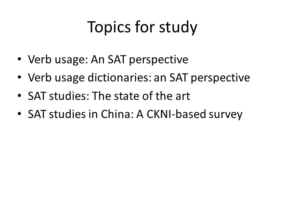 Topics for study Verb usage: An SAT perspective