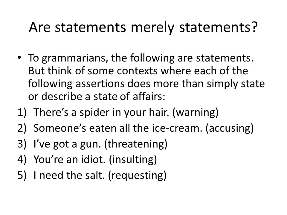 Are statements merely statements
