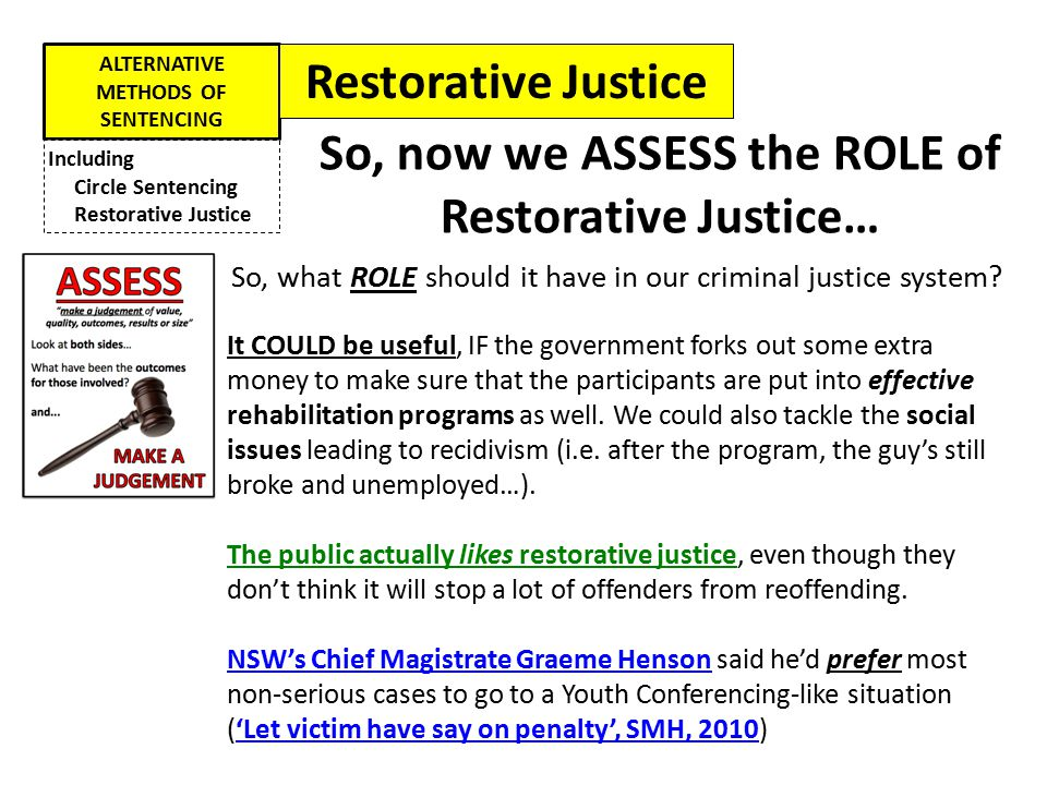 Restorative Justice So, now we ASSESS the ROLE of Restorative Justice…