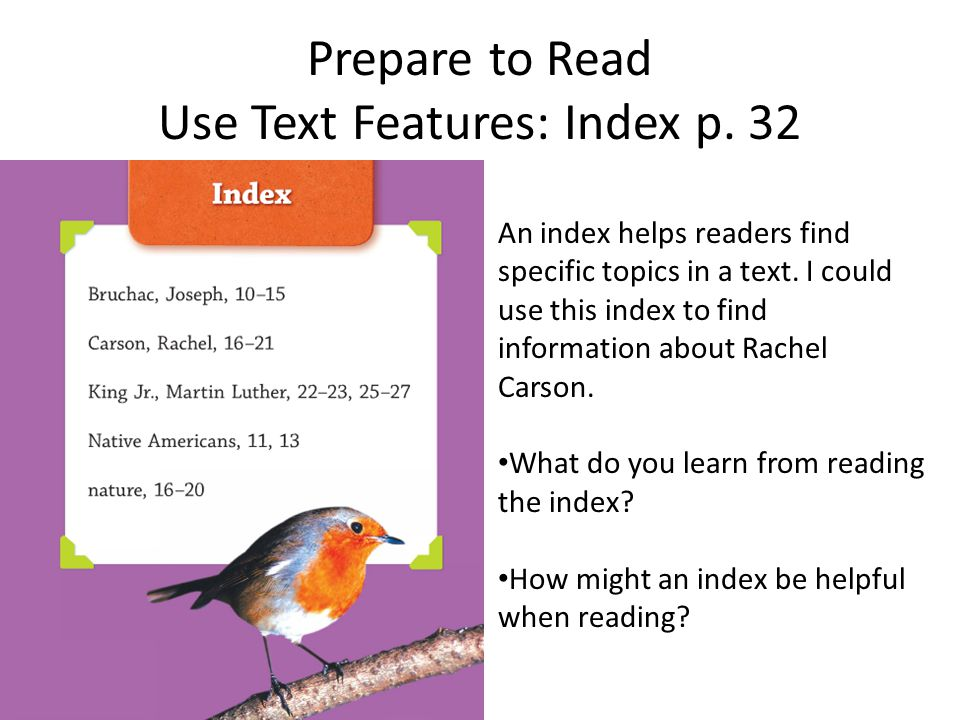 Prepare to Read Use Text Features: Index p. 32