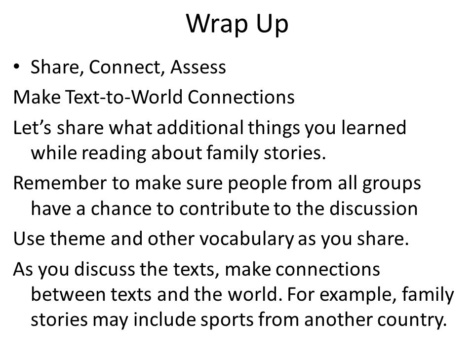 Wrap Up Share, Connect, Assess Make Text-to-World Connections