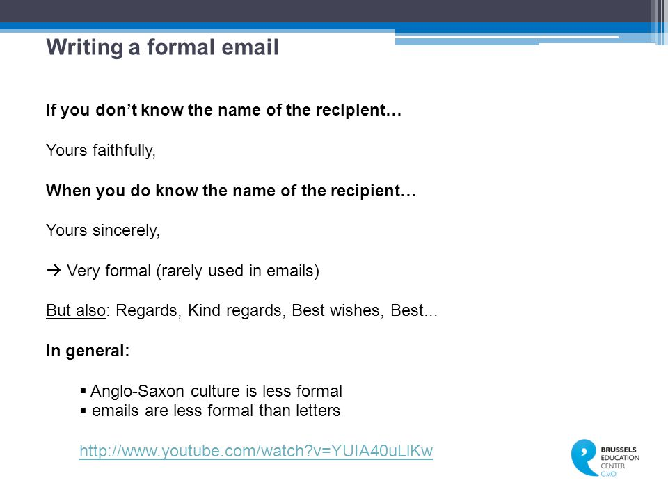 Writing a formal email If you don't know the name of the recipient…