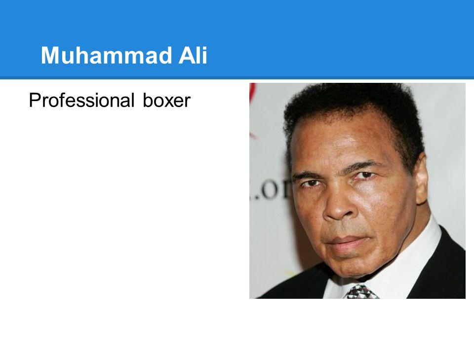 Muhammad Ali Professional boxer
