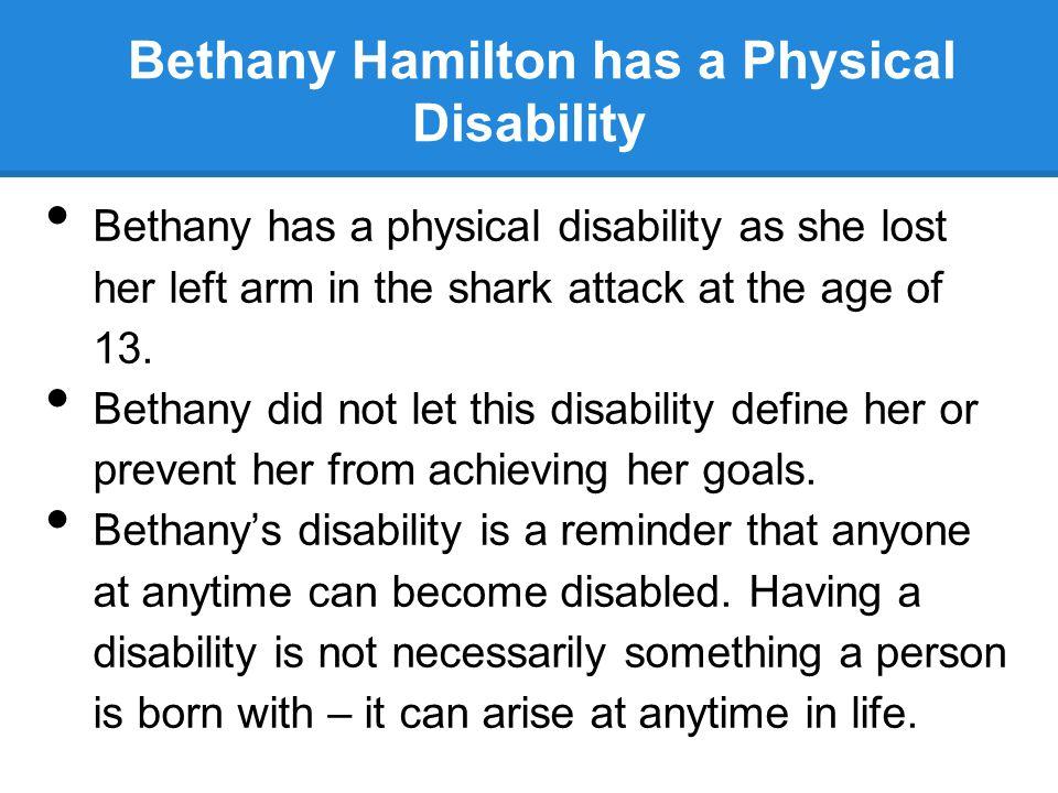 Bethany Hamilton has a Physical Disability