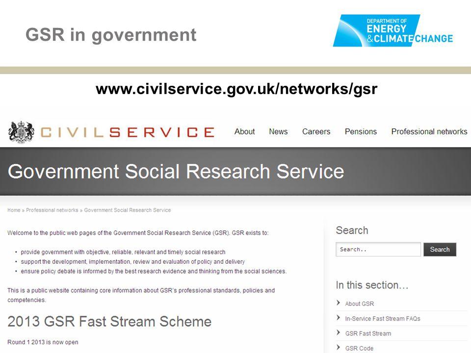 GSR in government www.civilservice.gov.uk/networks/gsr