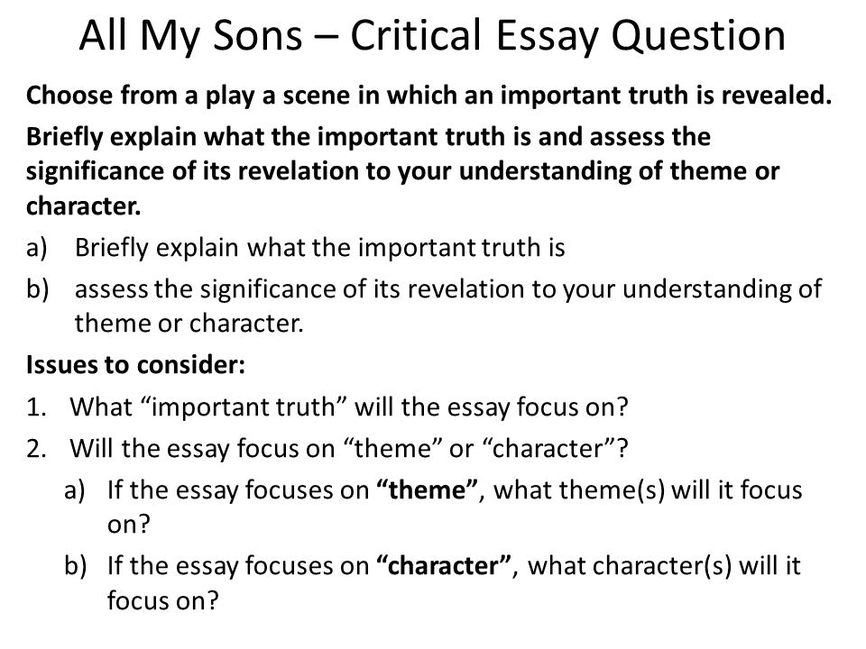all my sons critical essays This page will be used to stored resources for the arthur miller play all my sons, which can be used in relation with the critical essay paper of the exam.