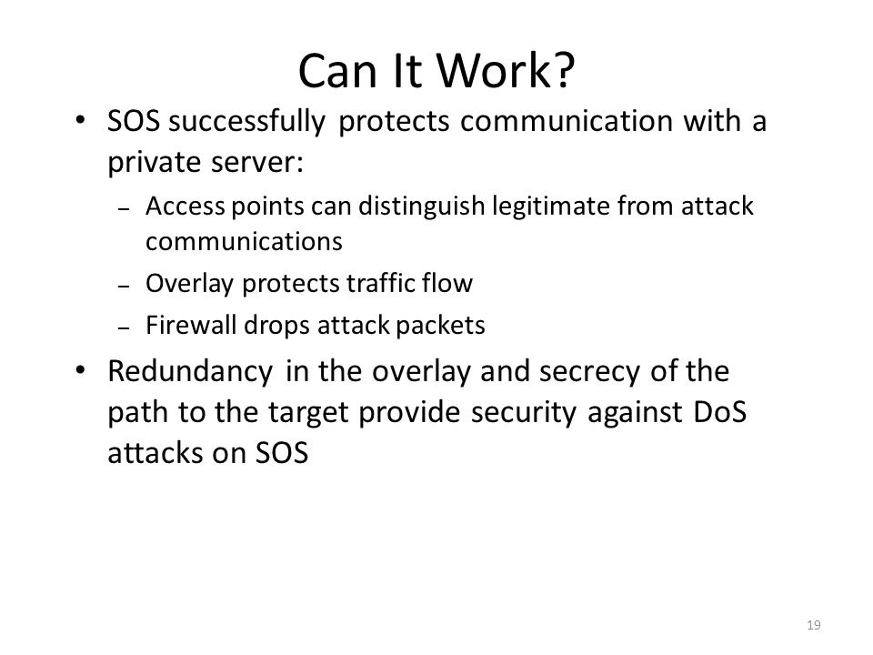 Can It Work SOS successfully protects communication with a private server: Access points can distinguish legitimate from attack communications.