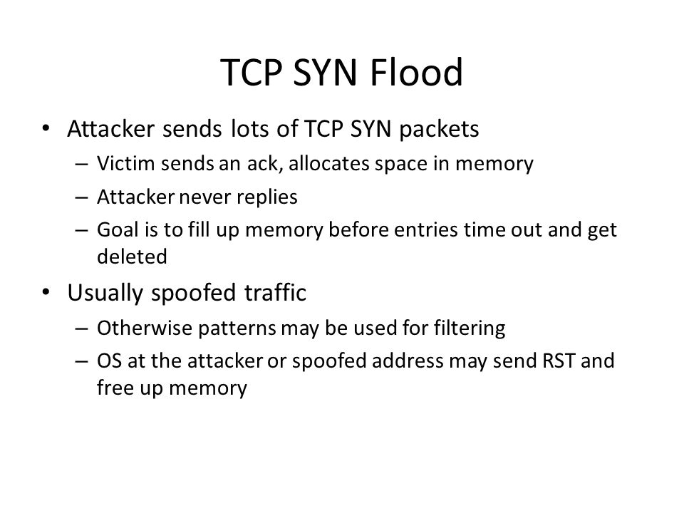 TCP SYN Flood Attacker sends lots of TCP SYN packets
