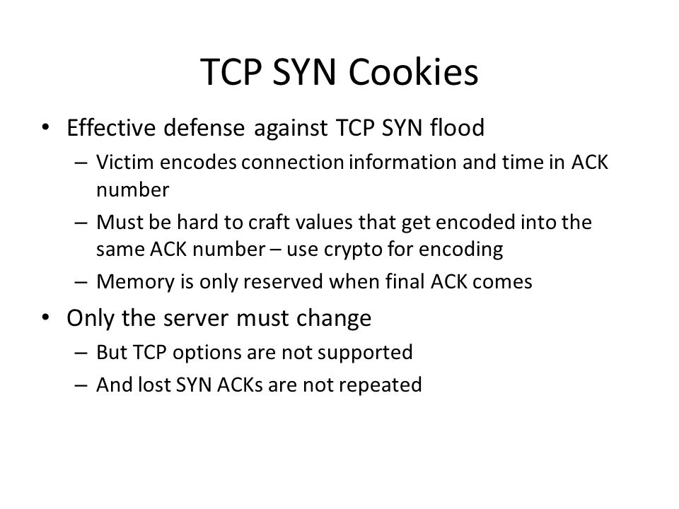 TCP SYN Cookies Effective defense against TCP SYN flood