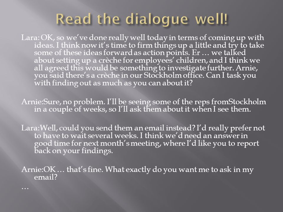 Read the dialogue well!