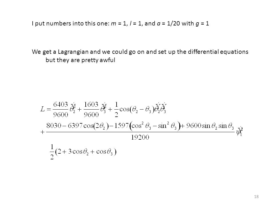 I put numbers into this one: m = 1, l = 1, and a = 1/20 with g = 1