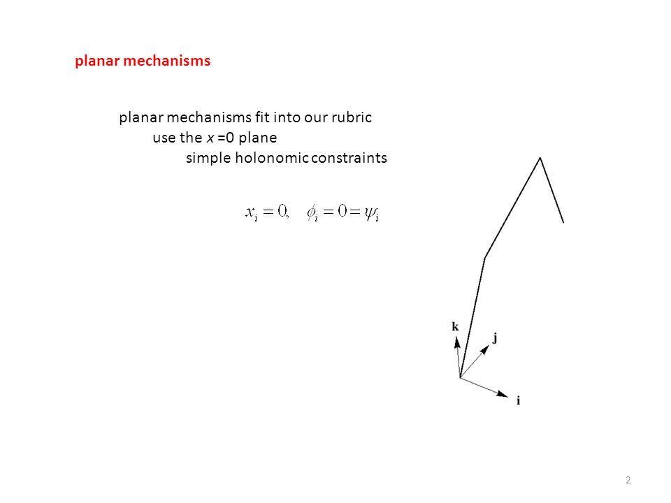 planar mechanisms planar mechanisms fit into our rubric.