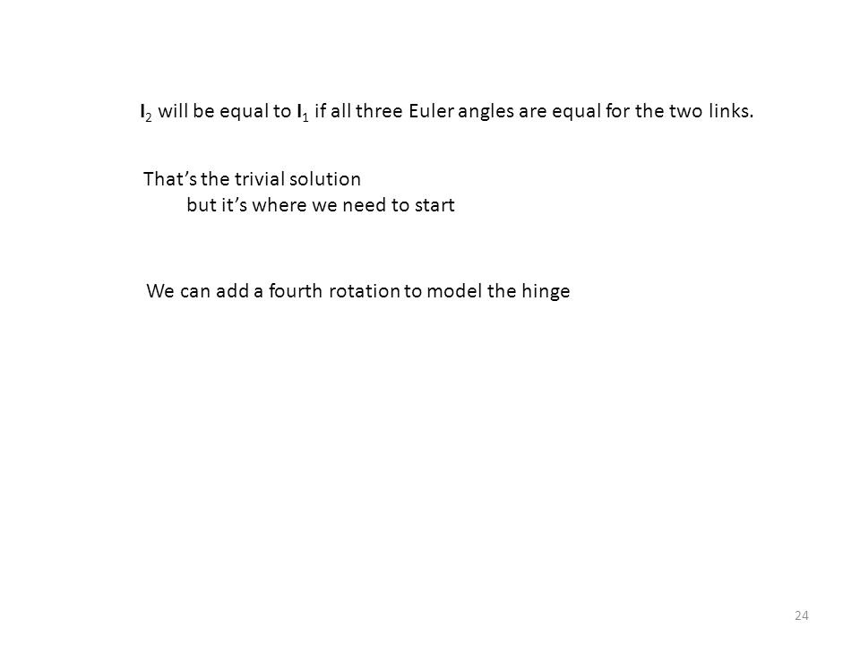 I2 will be equal to I1 if all three Euler angles are equal for the two links.