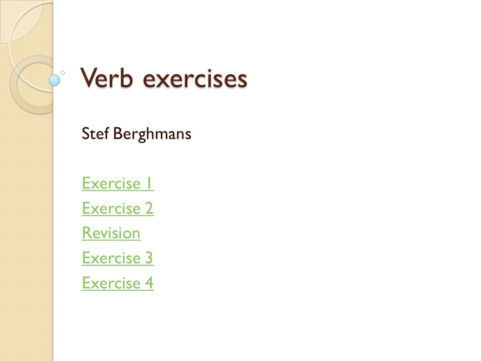 Stef Berghmans Exercise 1 Exercise 2 Revision Exercise 3 Exercise 4