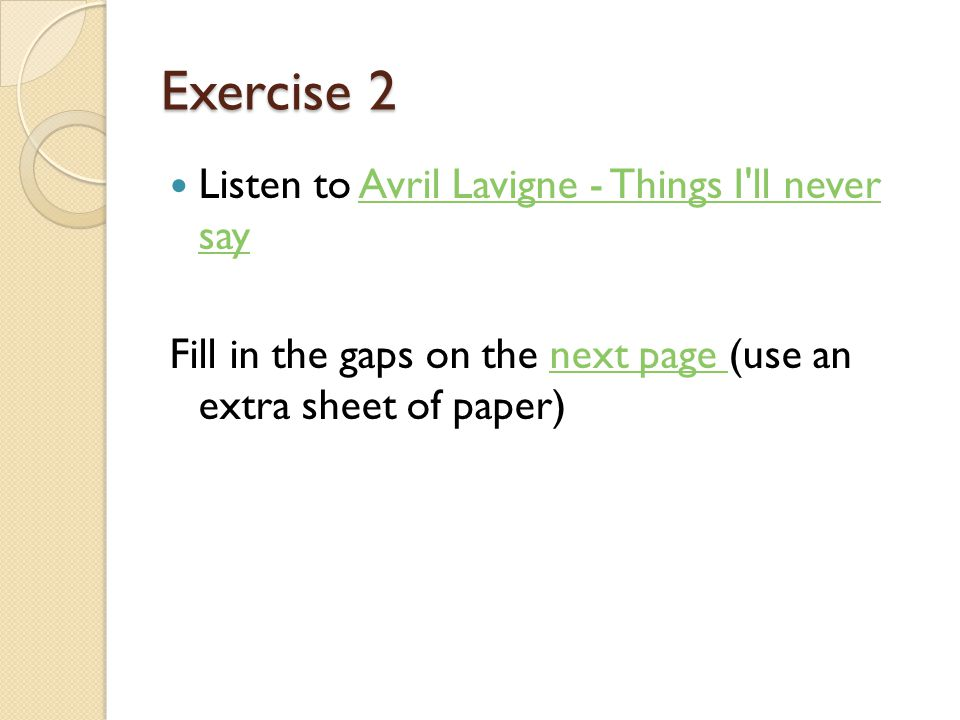 Exercise 2 Listen to Avril Lavigne - Things I ll never say