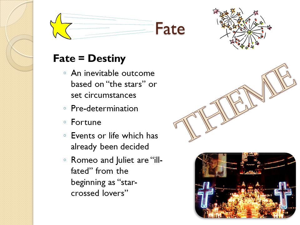 THEME Fate Fate = Destiny