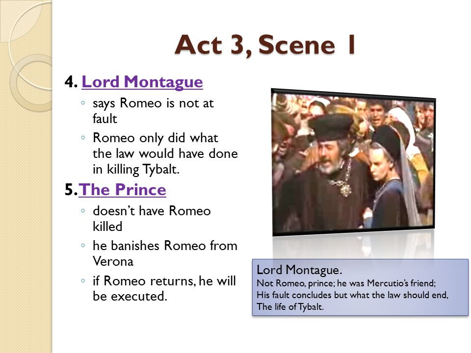 Act 3, Scene 1 4. Lord Montague 5. The Prince