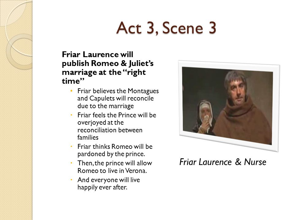 Romeo and Juliet? Are Friar Laurence and Juliet's Nurse in love?