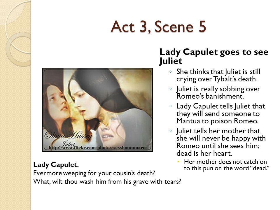 Act 3, Scene 5 Lady Capulet goes to see Juliet