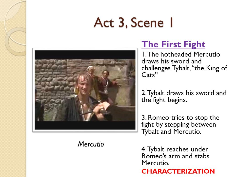 Act 3, Scene 1 The First Fight Mercutio