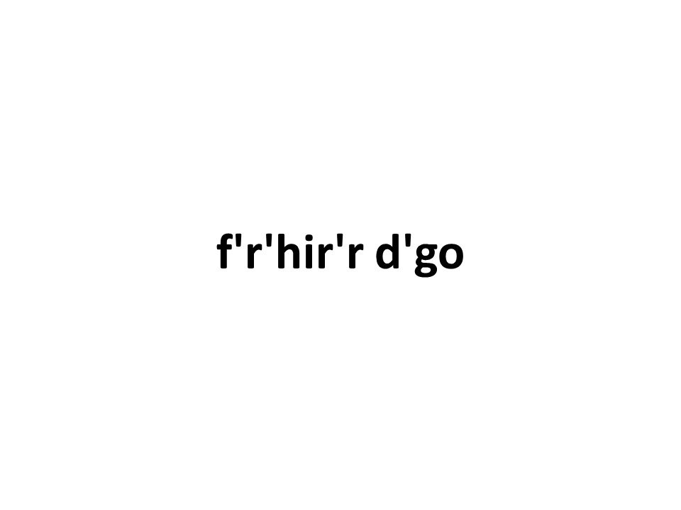 f r hir r d go